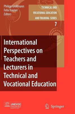 International Perspectives on Teachers and Lecturers in Technical and Vocational Education - Technical and Vocational Education and Training: Issues, Concerns and Prospects 7 (Paperback)