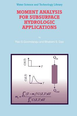 Moment Analysis for Subsurface Hydrologic Applications - Water Science and Technology Library 61 (Paperback)