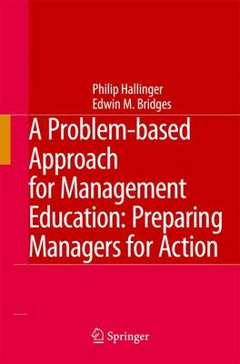 A Problem-based Approach for Management Education: Preparing Managers for Action (Paperback)