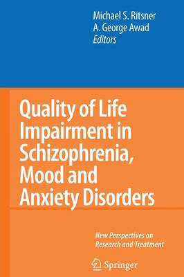 Quality of Life Impairment in Schizophrenia, Mood and Anxiety Disorders: New Perspectives on Research and Treatment (Paperback)