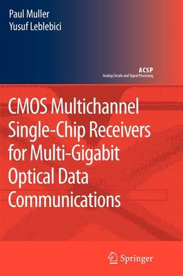 CMOS Multichannel Single-Chip Receivers for Multi-Gigabit Optical Data Communications - Analog Circuits and Signal Processing (Paperback)