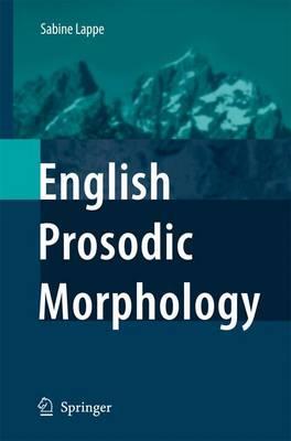 English Prosodic Morphology (Paperback)