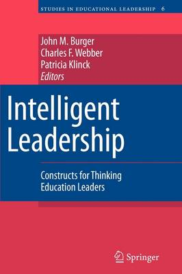 Intelligent Leadership: Constructs for Thinking Education Leaders - Studies in Educational Leadership 6 (Paperback)