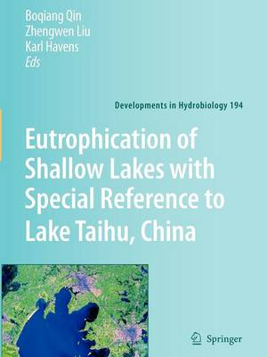 Eutrophication of Shallow Lakes with Special Reference to Lake Taihu, China - Developments in Hydrobiology 194 (Paperback)