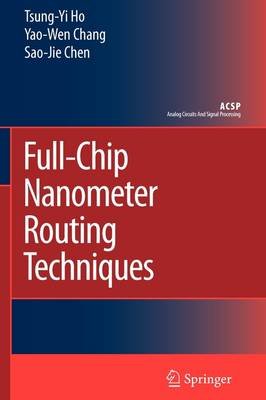 Full-Chip Nanometer Routing Techniques - Analog Circuits and Signal Processing (Paperback)