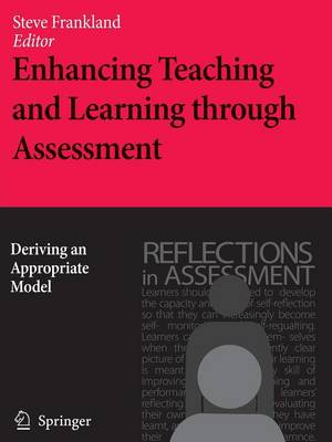 Enhancing Teaching and Learning through Assessment: Deriving an Appropriate Model (Paperback)