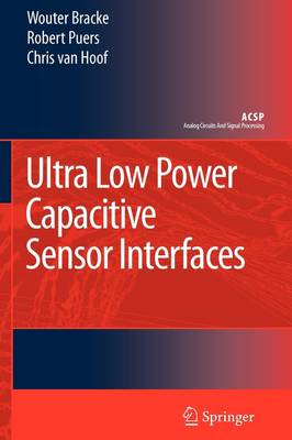 Ultra Low Power Capacitive Sensor Interfaces - Analog Circuits and Signal Processing (Paperback)
