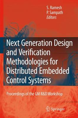 Next Generation Design and Verification Methodologies for Distributed Embedded Control Systems: Proceedings of the GM R&D Workshop, Bangalore, India, January 2007 (Paperback)