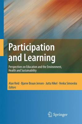 Participation and Learning: Perspectives on Education and the Environment, Health and Sustainability (Paperback)
