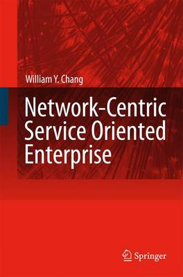 Network-Centric Service Oriented Enterprise (Paperback)