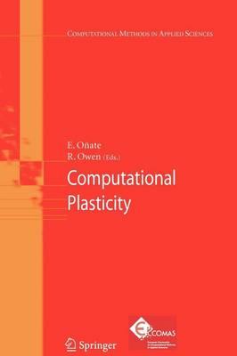 Computational Plasticity - Computational Methods in Applied Sciences 7 (Paperback)
