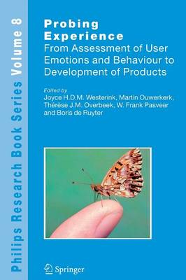Probing Experience: From Assessment of User Emotions and Behaviour to Development of Products - Philips Research Book Series 8 (Paperback)