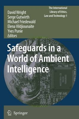 Safeguards in a World of Ambient Intelligence - The International Library of Ethics, Law and Technology 1 (Paperback)