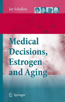 Medical Decisions, Estrogen and Aging (Paperback)