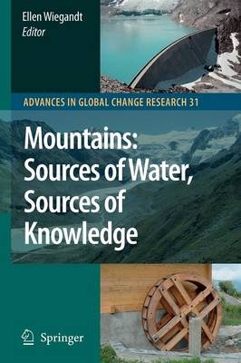 Mountains: Sources of Water, Sources of Knowledge - Advances in Global Change Research 31 (Paperback)