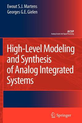 High-Level Modeling and Synthesis of Analog Integrated Systems - Analog Circuits and Signal Processing (Paperback)