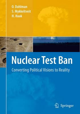 Nuclear Test Ban: Converting Political Visions to Reality (Paperback)