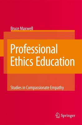 Professional Ethics Education: Studies in Compassionate Empathy (Paperback)