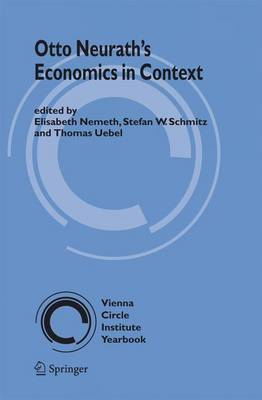 Otto Neurath's Economics in Context - Vienna Circle Institute Yearbook 13 (Paperback)
