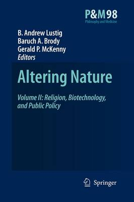 Altering Nature: Volume II: Religion, Biotechnology, and Public Policy - Philosophy and Medicine 98 (Paperback)