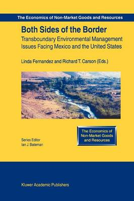 Both Sides of the Border: Transboundary Environmental Management Issues Facing Mexico and the United States - The Economics of Non-Market Goods and Resources 2 (Paperback)