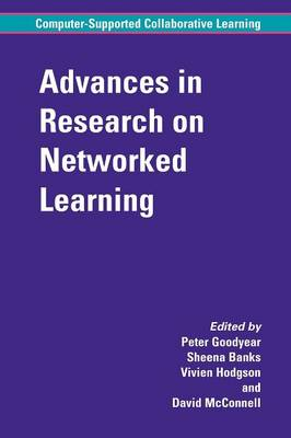 Advances in Research on Networked Learning - Computer-Supported Collaborative Learning Series 4 (Paperback)