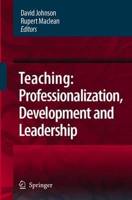 Teaching: Professionalisation, Development and Leadership: Festschrift for Professor Eric Hoyle (Paperback)