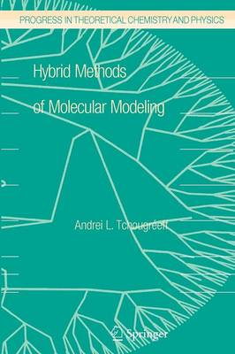 Hybrid Methods of Molecular Modeling - Progress in Theoretical Chemistry and Physics 17 (Paperback)