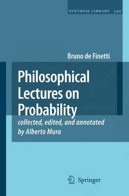 Philosophical Lectures on Probability: collected, edited, and annotated by Alberto Mura - Synthese Library 340 (Paperback)