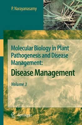 Molecular Biology in Plant Pathogenesis and Disease Management:: Disease Management, Volume 3 (Paperback)