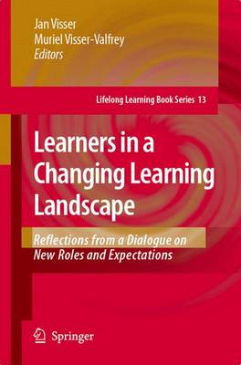 Learners in a Changing Learning Landscape: Reflections from a Dialogue on New Roles and Expectations - Lifelong Learning Book Series 12 (Paperback)