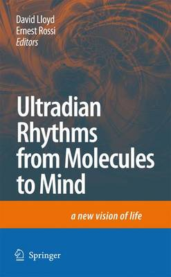 Ultradian Rhythms from Molecules to Mind: A New Vision of Life (Paperback)