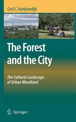 The Forest and the City: The Cultural Landscape of Urban Woodland (Paperback)