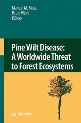 Pine Wilt Disease: A Worldwide Threat to Forest Ecosystems (Paperback)
