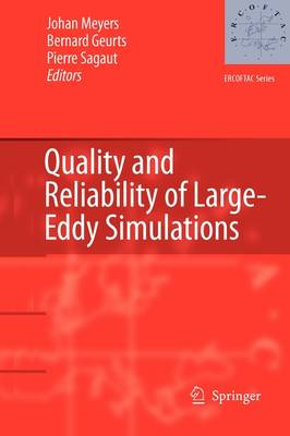 Quality and Reliability of Large-Eddy Simulations - ERCOFTAC Series 12 (Paperback)