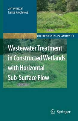 Wastewater Treatment in Constructed Wetlands with Horizontal Sub-Surface Flow - Environmental Pollution 14 (Paperback)