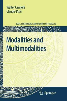 Modalities and Multimodalities - Logic, Epistemology, and the Unity of Science 12 (Paperback)