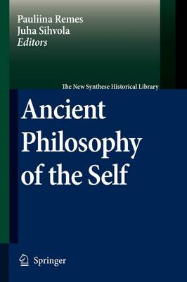 Ancient Philosophy of the Self - The New Synthese Historical Library 64 (Paperback)