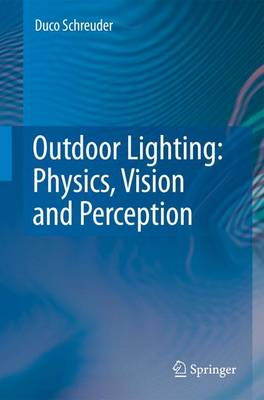 Outdoor Lighting: Physics, Vision and Perception (Paperback)