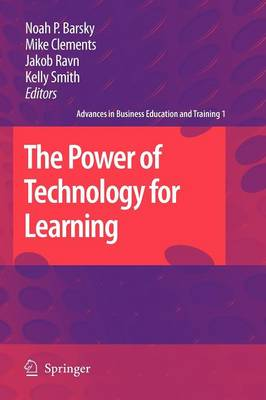The Power of Technology for Learning - Advances in Business Education and Training 1 (Paperback)