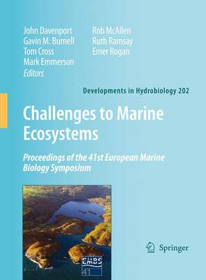 Challenges to Marine Ecosystems: Proceedings of the 41st European Marine Biology Symposium - Developments in Hydrobiology 202 (Paperback)