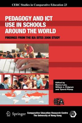 Pedagogy and ICT Use in Schools Around the World: Findings from the IEA Sites 2006 Study - CERC Studies in Comparative Education 23 (Paperback)