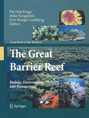 The Great Barrier Reef: Biology, Environment and Management - Coral Reefs of the World 2 (Paperback)
