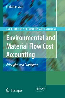 Environmental and Material Flow Cost Accounting: Principles and Procedures - Eco-Efficiency in Industry and Science 25 (Paperback)