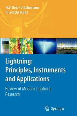 Lightning: Principles, Instruments and Applications: Review of Modern Lightning Research (Paperback)