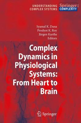 Complex Dynamics in Physiological Systems: From Heart to Brain - Understanding Complex Systems (Paperback)