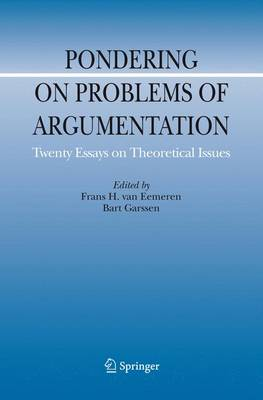 Pondering on Problems of Argumentation: Twenty Essays on Theoretical Issues - Argumentation Library 14 (Paperback)