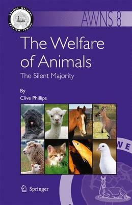 The Welfare of Animals: The Silent Majority - Animal Welfare 8 (Paperback)