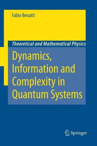 Dynamics, Information and Complexity in Quantum Systems - Theoretical and Mathematical Physics (Paperback)