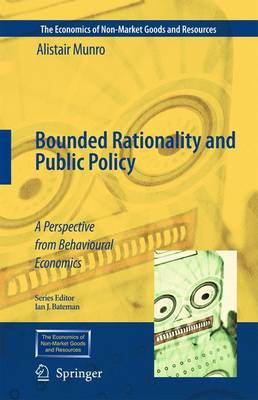 Bounded Rationality and Public Policy: A Perspective from Behavioural Economics - The Economics of Non-Market Goods and Resources 12 (Paperback)